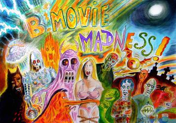 B-MOVIE MADNESS !!! by Glamvampyre