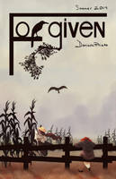 Forgiven - Film Poster by dfpdigital