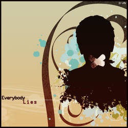 Everybody lies .. by Lillith-Servant