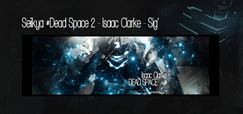 Dead Space 2 sig by Seiikya