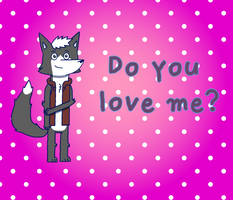 Do you love me? by TrendyTheFoxxo