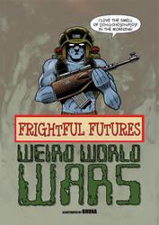 Weird Wars - Frightful Futures by Bhuna