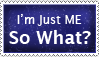 I'm Just ME So What by Zinnia-Aster