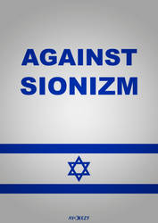 Against Sionizm by AYDeezy