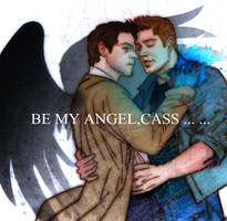 Be my angel (Destiel) by SeanHe