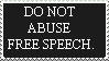Don't Abuse Free Speech by AnonFirefly