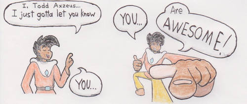 Todd Axzeus Says You're Awesome by ToddNTheShiningSword