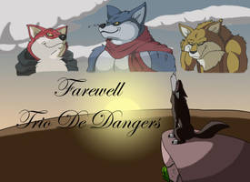 Farewell Trio De Dangers by b1k