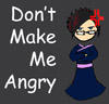 Don't Make Me Angry by Roxie5526