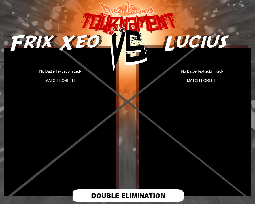 Tournament Match 3- Frix Xeo vs Lucius by Dreamkeepers