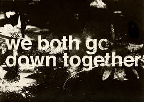We Both Go Down Together by destinyiscallingme