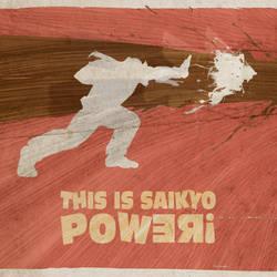 This Is Saikyo Power! by ryanpaulthompson