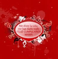 Feliz Cumple Mama by skingcito