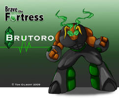 Brave The Fortress: Brutoro by GigaLeo