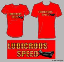 Ludircous Speed T-Shirt by policegirl01