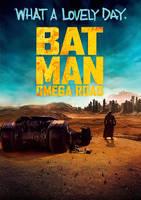 BATMAN: OMEGA ROAD by MessyPandas