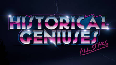 Historical Geniuses All Stars - 80's Style by Lukeskywalkers