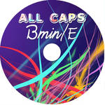 ALL CAPS BminE CD by dplionheart