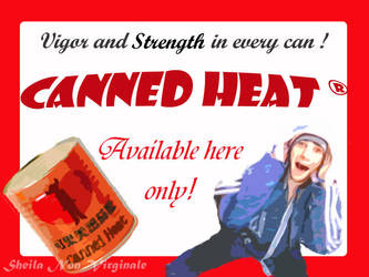Campbells Inspired Canned Heat by Sheila-Non-Virginale