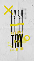 Try again. Fail better. by osmanibiscrea