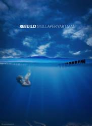 Rebuild Mullaperiyar Dam by nishad2m8