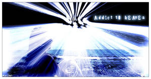 Addict to heaven by wertret