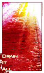 Drain It All by wertret