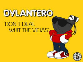 Dylantero -  Dont Deal with the viejas by palomoarts
