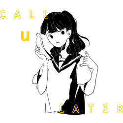 Call u later by you880609