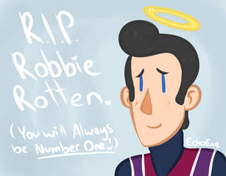 RIP Robbie Rotten by EchoExe