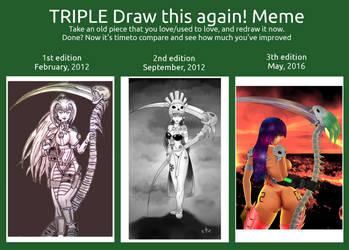 TRIPLE Draw this again! Meme by Itzcuauhtli