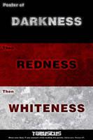 Darkness, Redness, Whiteness by cyspence
