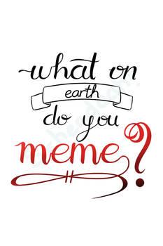 Meme-spirational Quotes [1/10] by Schendaah