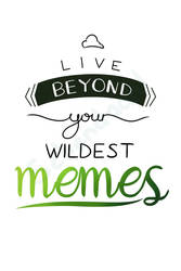 Meme-spirational Quotes [4/10] by Schendaah