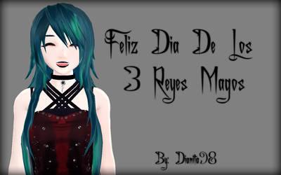 Feliz Dia De Los 3 Reyes Magos (1 day late) by dianita98