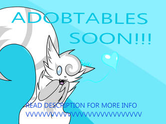 Adoptable's Coming Soon! by snowheart121