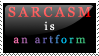 Sarcasm is... Stamp by Nessarie