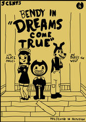 Dreams Come True - Bendy and the Ink Machine by RevFanboy