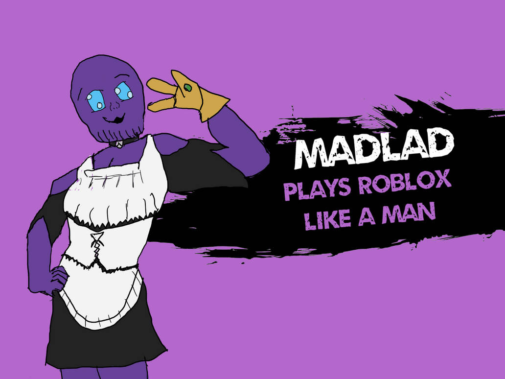 MadLad by RevFanboy