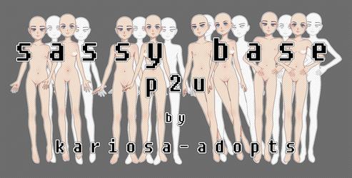 (P2U) Sassy Base by Kariosa-Adopts