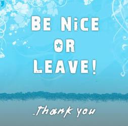 Be Nice or Leave by ChiccoGhazala