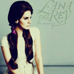 Lana Del Rey - Damn You by WinterWarriorAngel