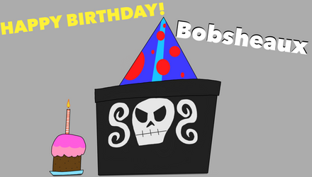 Happy Birthday Bobsheaux again! by Jameswork