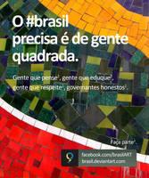 O Brasil precisa de pessoas quadradas by Adhago