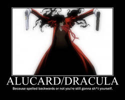 Alucard motivational poster by Rakuen-Paradise
