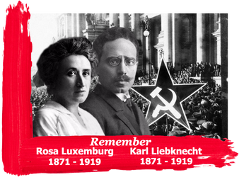 Rosa and Karl 100 years on. by RedAmerican1945