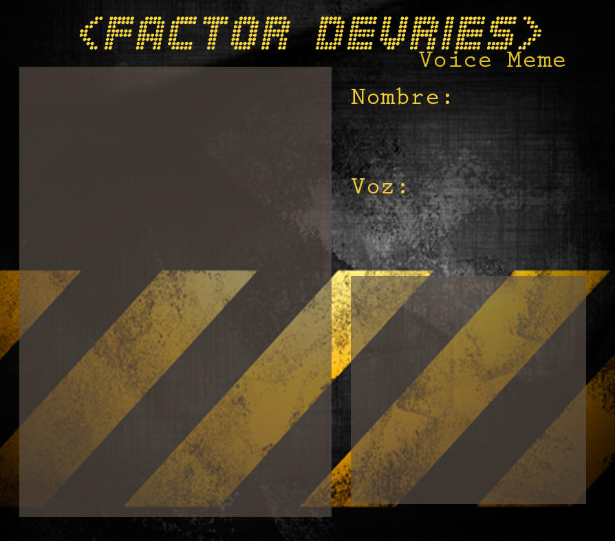 Voice Meme - Factor Devries by OhAnika