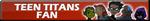 Teen Titans Fan | Button by Howie62