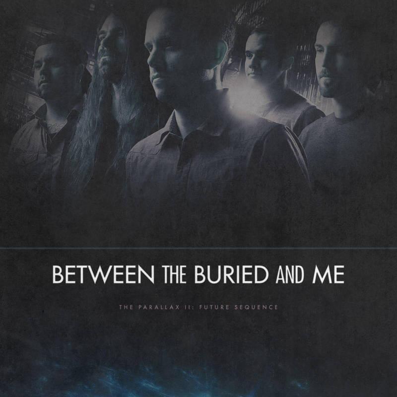 Between the Buried and Me - Parallax II / Design by BetweenTheTeardrops