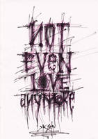 not even love anymore by J4K0644061x